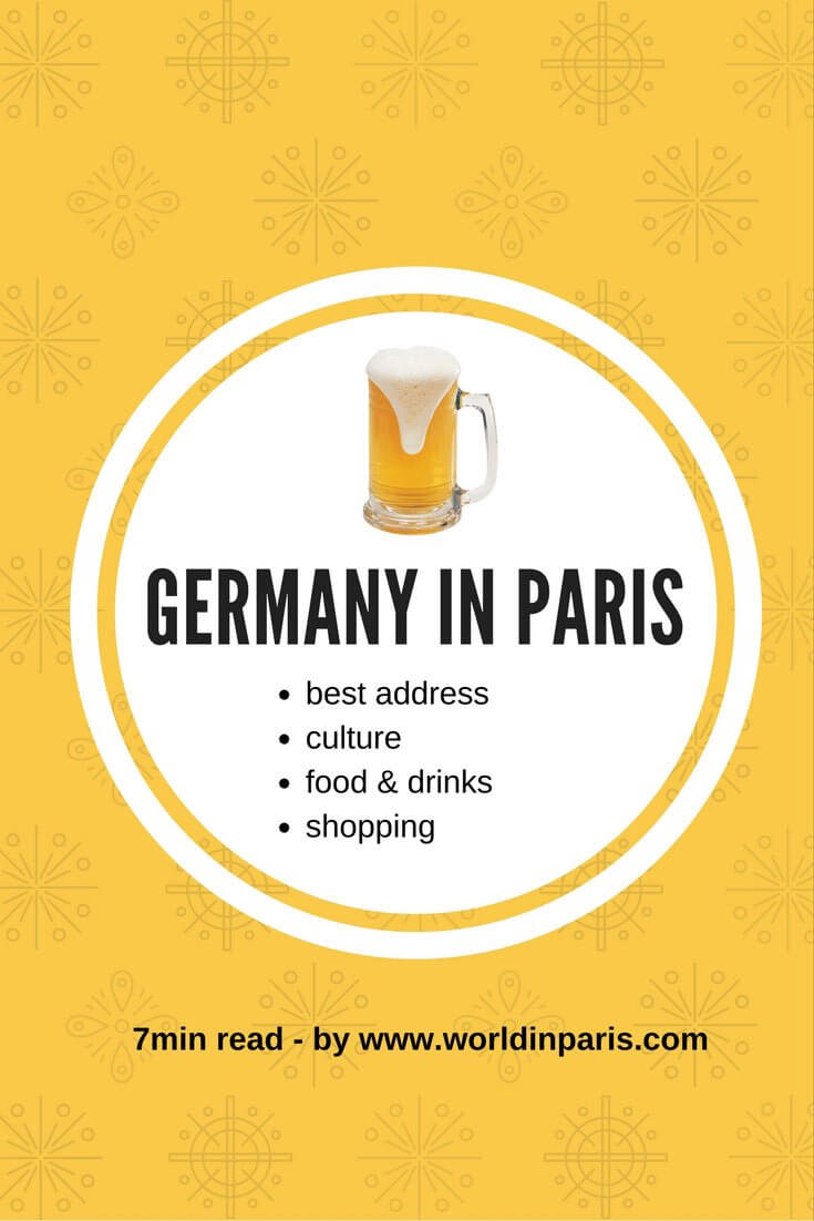 Germany in Paris. Where to experience German culture, events, food & drinks in Paris.