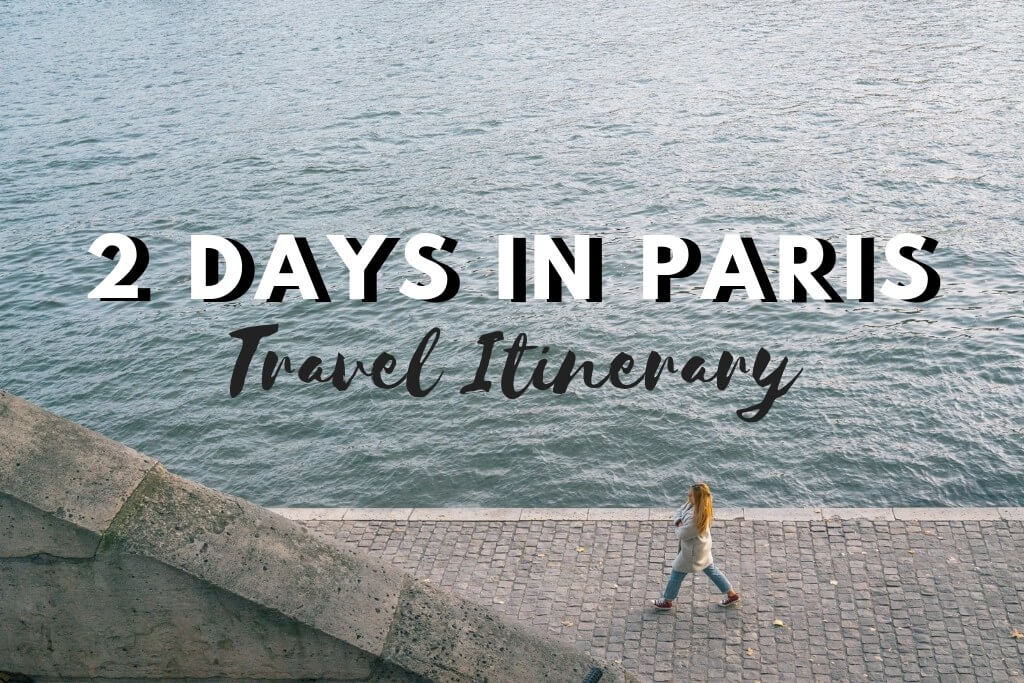 2 days in Paris Itinerary