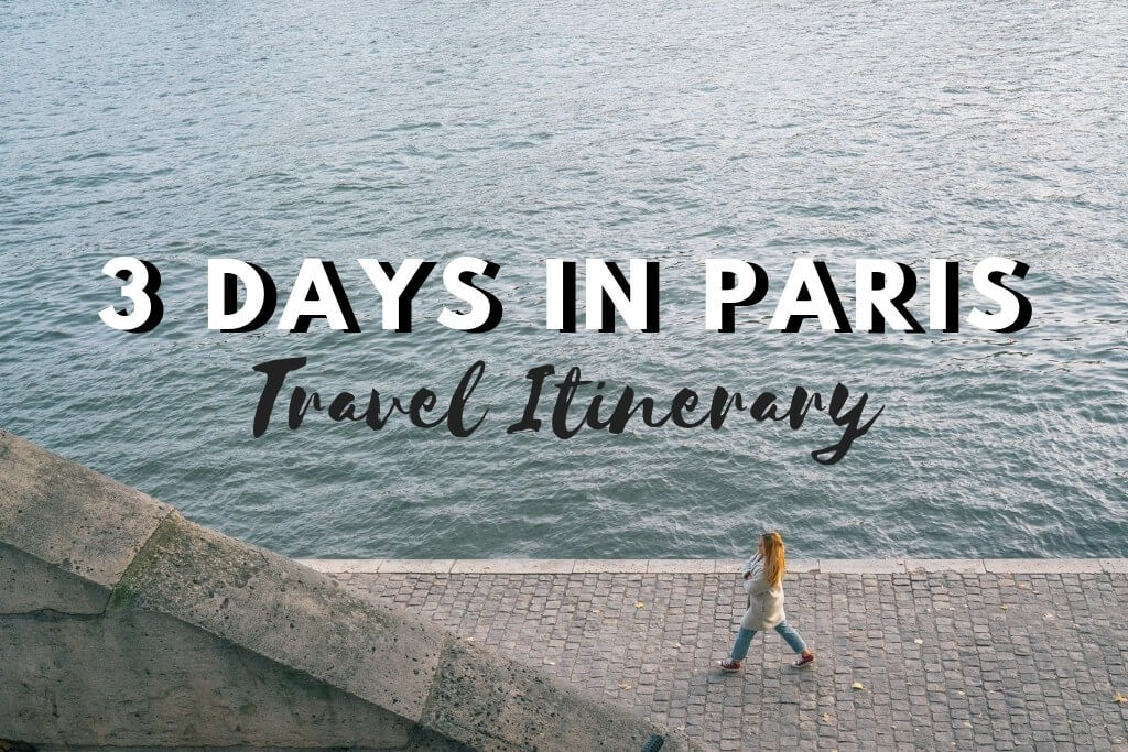 3 Days in Paris - Travel Itinerary