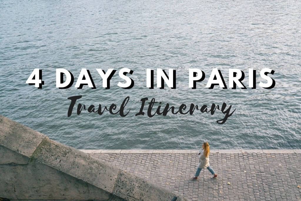 4 days in Paris Travel Itinerary